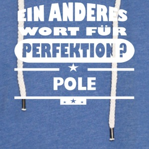 Pole Other word for perfection - Light Unisex Sweatshirt Hoodie