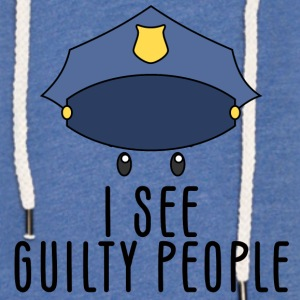 Police: I see guilty people - Light Unisex Sweatshirt Hoodie