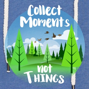 Collect moments not things - Leichtes Kapuzensweatshirt Unisex