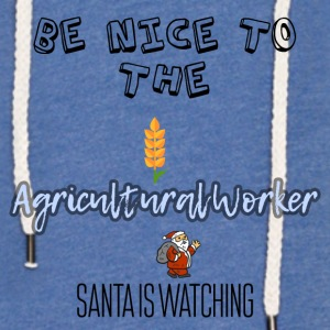 Be nice to the Agricultural worker Santa watch it - Leichtes Kapuzensweatshirt Unisex