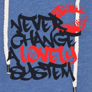 never change a lovely system - Light Unisex Sweatshirt Hoodie