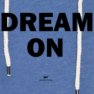 dream on - Sweat-shirt à capuche léger unisexe