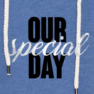 Wedding / Marriage: Our special day - Light Unisex Sweatshirt Hoodie