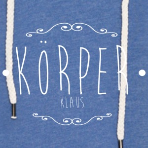 The one and only Körper-Klaus - Leichtes Kapuzensweatshirt Unisex