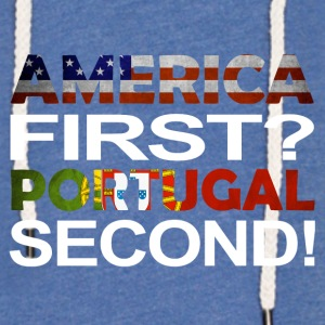 America first Portugal second - Light Unisex Sweatshirt Hoodie