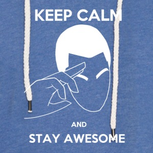Keep Calm, Stay awesome - Light Unisex Sweatshirt Hoodie