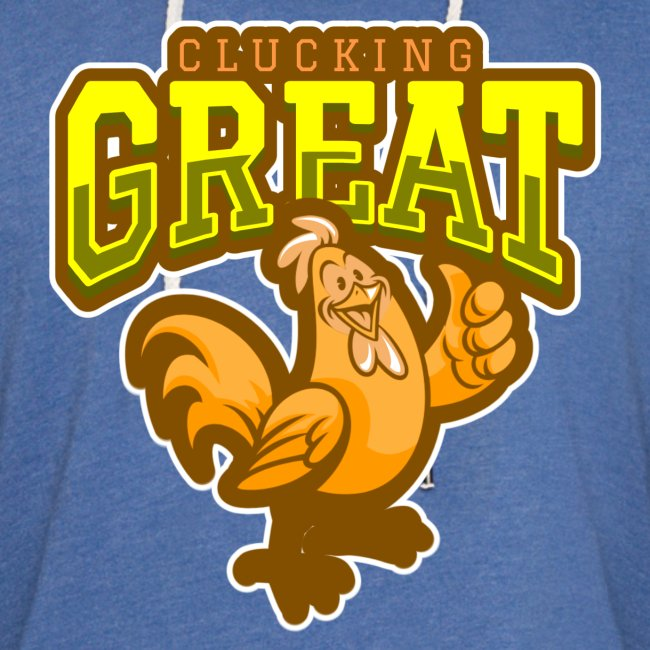 Clucking Great!