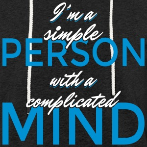 I'm a simple person with a complicated mind - Leichtes Kapuzensweatshirt Unisex