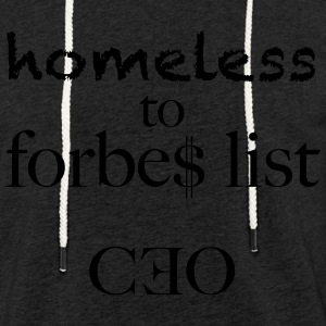 homeless to forbes list - Light Unisex Sweatshirt Hoodie
