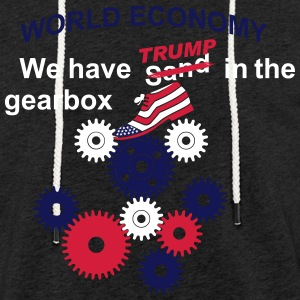We have sand in TRUMP gearbox english - Light Unisex Sweatshirt Hoodie