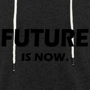 FUTURE IS NOW - Leichtes Kapuzensweatshirt Unisex