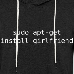 sudo apt-get install girlfriend - Light Unisex Sweatshirt Hoodie