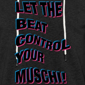 LET THE BEAT CONTROL YOUR PUSSY! - Light Unisex Sweatshirt Hoodie