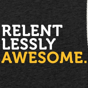 Relentlessly And Awesome! - Light Unisex Sweatshirt Hoodie