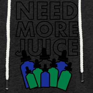 Need More Juice - Dempfer Shirt - Leichtes Kapuzensweatshirt Unisex