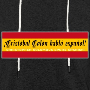Christopher Columbus Spoke Spanish! - Light Unisex Sweatshirt Hoodie