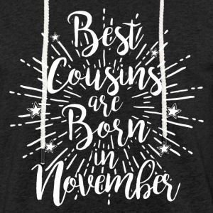 Best cousins ​​are born in November - Light Unisex Sweatshirt Hoodie