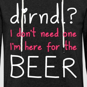 Dirndl? I'm here for the beer - Light Unisex Sweatshirt Hoodie