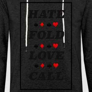 Poker Hate Fold Love Call - Leichtes Kapuzensweatshirt Unisex