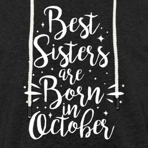 Best sisters are born in October - Light Unisex Sweatshirt Hoodie