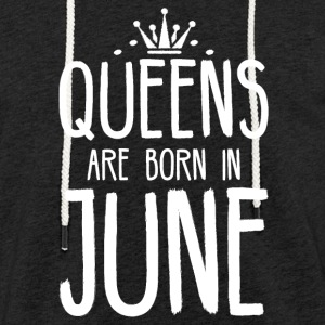Queens June birthday - Light Unisex Sweatshirt Hoodie