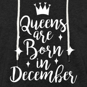 Queens are born in December - Light Unisex Sweatshirt Hoodie
