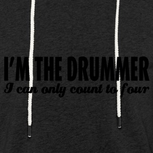 I'm the drummer, I can only count to four - Light Unisex Sweatshirt Hoodie