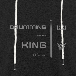 Drummer for the King - Light Unisex Sweatshirt Hoodie