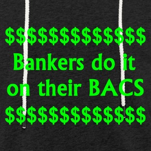 Bankers Do It On Their BACS. - Light Unisex Sweatshirt Hoodie