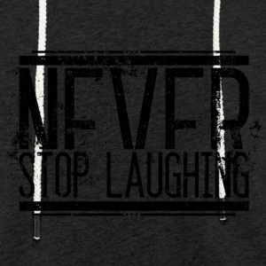Never Stop Laughing Old 001 round ontwerpen - Lichte hoodie unisex