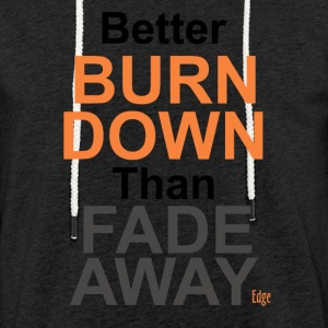 Better_Burn_Down - Light Unisex Sweatshirt Hoodie