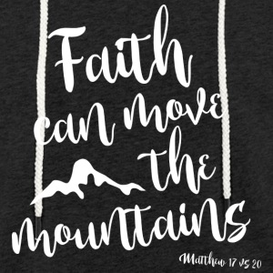 Faith can move the mountains - Light Unisex Sweatshirt Hoodie