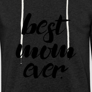 Best Mom Ever - Leichtes Kapuzensweatshirt Unisex