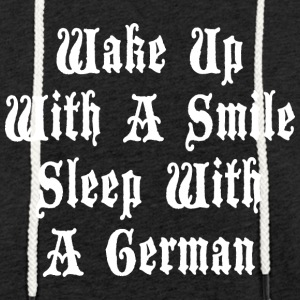 Wake Up With A Smile Sleep With A German - Light Unisex Sweatshirt Hoodie