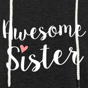 Awesome Sister - Light Unisex Sweatshirt Hoodie