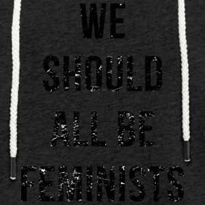 We Should All Be Feminists - Sudadera ligera unisex con capucha