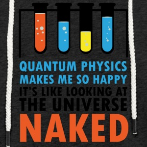 Doctor / Physician: Quantum Physics Makes Me So Happy - Light Unisex Sweatshirt Hoodie