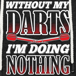 WITHOUT MY DARTS IN DOING NOTHING - Light Unisex Sweatshirt Hoodie
