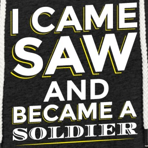 I CAME SAW AND BECAME A SOLDIER - Light Unisex Sweatshirt Hoodie