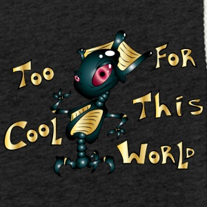 TOo COOL FOR ThIS WORLD - Sudadera ligera unisex con capucha