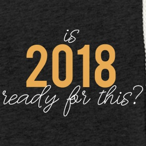 Sylvester / Silvester: Is 2018 Ready For This? - Leichtes Kapuzensweatshirt Unisex