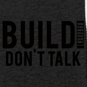 Architekt / Architektur: Build! Don´t Talk. - Leichtes Kapuzensweatshirt Unisex