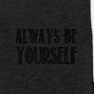 Always be yourself - Sweat-shirt à capuche léger unisexe