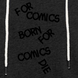 For comics fans living and dying - Light Unisex Sweatshirt Hoodie