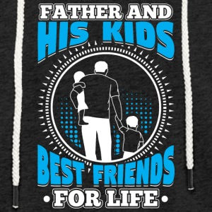 FATHER AND HIS KIDS BEST FRIENDS FOR LIFE - Light Unisex Sweatshirt Hoodie