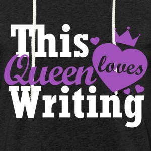 This queen loves writing - Light Unisex Sweatshirt Hoodie