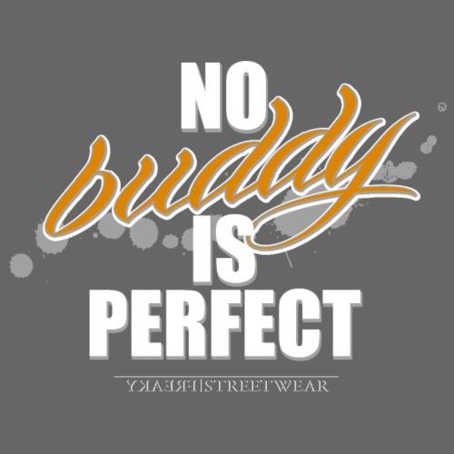 no buddy is perfect - Leichtes Kapuzensweatshirt Unisex