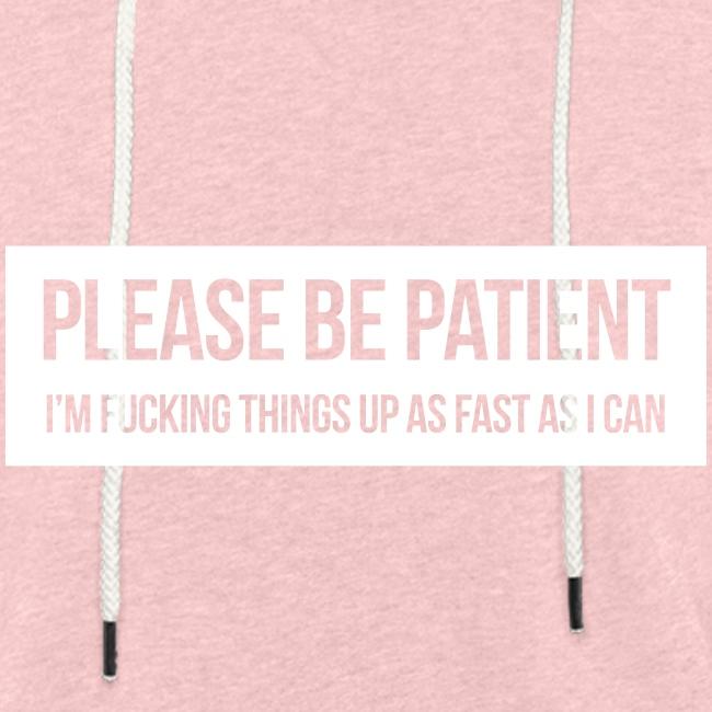 Please be patient