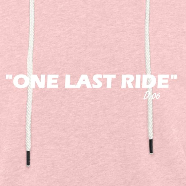 """one last ride"""