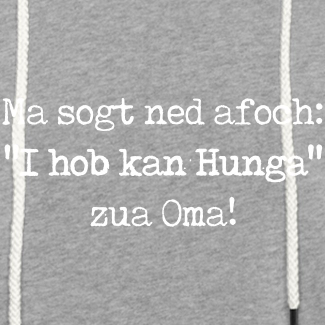 "Vorschau: Ma sogt ned afoch ""I hob kan Hunga"" zua Oma - Leichtes Kapuzensweatshirt Unisex"